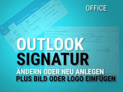 Outlook Signatur ändern oder neu anlegen plus Bild einfügen